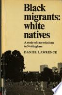 Black Migrants  White Natives