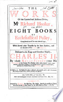 The works of that learned and judicious divine  Mr  Richard Hooker