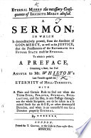 Eternal Misery the necessary consequence of Infinite Mercy abused  A sermon  on Ps  lxii  12      To which is prefix d a preface containing a short     answer to Mr  Whiston s     treatise against the eternity of Hell torments     By          Book PDF