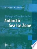 Ecological Studies in the Antarctic Sea Ice Zone