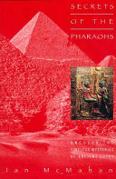 Secrets Of The Pharaohs : centuries. the magnificent pyramids, colossal temples and brooding...