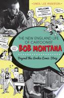 New England Life of Cartoonist Bob Montana