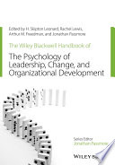 The Wiley Blackwell Handbook of the Psychology of Leadership  Change and Organizational Development