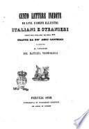 Cento lettere inedite di 57  uomini illustri italiani e stranieri defonti nella prima met   del secolo 19   tratte da pi   ampj carteggi e scritte al cavaliere Gio  Battista Vermiglioli