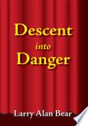 Descent Into Danger