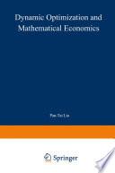 Dynamic Optimization And Mathematical Economics book