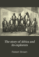 The Story Of Africa And Its Explorers