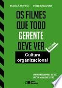 OS FILMES QUE TODO GERENTE DEVE VER - Aprenda nos cinemas o que você precisa saber sobre gestão - Cultura organizacional