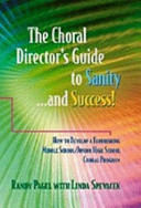 The Choral Director s Guide to Sanity     and Success