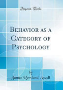 Behavior As A Category Of Psychology Classic Reprint  book
