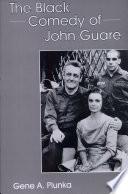 The Black Comedy of John Guare