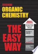 Organic Chemistry the Easy Way