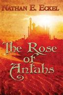 The Rose of Antahs