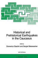Historical and Prehistorical Earthquakes in the Caucasus: Proceedings of the NATO Advanced Research Workshop on Historical and Prehistorical Earthquakes in the Caucasus Yerevan, Armenia July 11–15, 1996