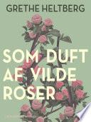 Som duft af vilde roser