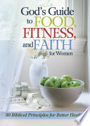 God s Guide to Food  Fitness and Faith for Women