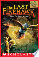 The Ember Stone  A Branches Book  The Last Firehawk  1