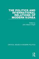 The Politics and International Relations of Modern Korea