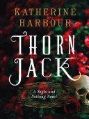 Thorn Jack Malefic Suspense Of A Secret History Thorn