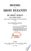 Histoire Du Droit Byzantin Ou Du Droit Romain Dans L Empire D Orient Par Jean Anselme Bernard Mortreuil