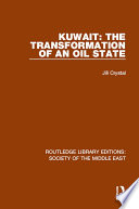 Kuwait  the Transformation of an Oil State