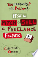No Contacts  No Problem  How to Pitch and Sell a Freelance Feature