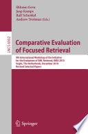Comparative Evaluation of Focused Retrieval