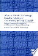 African Women S Theology Gender Relations And Family Systems Theory