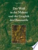 Der Wald in der Malerei und der Graphik des Donaustils