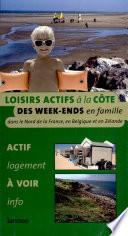 Guide des loisirs actifs à la Côte : des weeks-ends en famille dans le Nord de