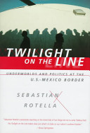 Twilight on the Line From Drug Cartels Street Gangs And