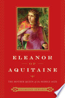 Eleanor Of Aquitaine The Mother Queen Of The Middle Ages book