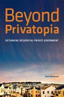 Beyond Privatopia