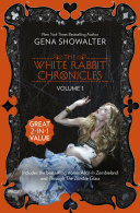 The White Rabbit Chronicles  Volume 1 Alice In Zombieland Through The Zombie Glass