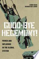 Good Bye Hegemony