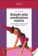 Disturbi della coordinazione motoria  Come aiutare i bambini goffi a casa e a scuola