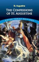 The Confessions of St  Augustine Origins In Rural Algeria His Lavish Lifestyle In