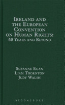 Ireland and the European Convention on Human Rights  60 Years and Beyond
