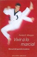 Vivir A Lo Marcial   Living The Martial Way