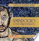 Ambrogio contemporaneo  33 artisti per un padre della Chiesa  16o centenario santambrosiano  397 1997