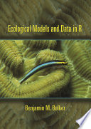 Ecological Models and Data in R Truly Practical Introduction To Modern Statistical Methods For