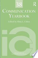 Communication Yearbook. 38 [electronic resource].