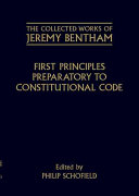 The Collected Works of Jeremy Bentham  First Principles Preparatory to Constitutional Code
