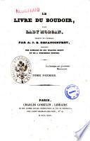 Le livre du Boudoir  par Lady Morgan  traduit de l anglais par A  J  B  Defauconpret  traducteur des romans de sir Walter Scott et de J  Fenimore Cooper  Tome premier   deuxi  me