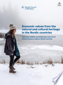 Economic Values From The Natural And Cultural Heritage In The Nordic Countries