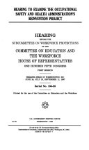 Hearing To Examine The Occupational Safety And Health Administration's Reinvention Project : ...