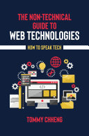 The Non Technical Guide to Web Technologies