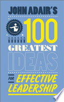 John Adair S 100 Greatest Ideas For Effective Leadership