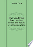 The wandering boy  careless sailor  and result of inconsideration