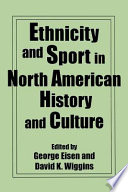 Ethnicity and Sport in North American History and Culture Of Sports To Examine Ethnic